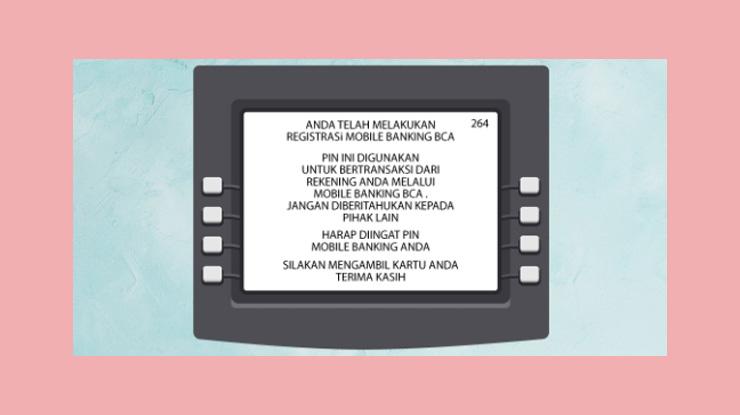 10 Setelah Itu Pada Layar Atm Akan Muncul Konfirmasi Bahwa Anda Telah Melakukan Registrasi Mobile Banking Bca
