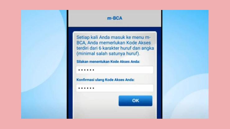 6 Selanjutnya Buatlah Kode Akses Bca Mobile Dan Masukkan Kode Tersebut Sekali Lagi Untuk Konfirmasi