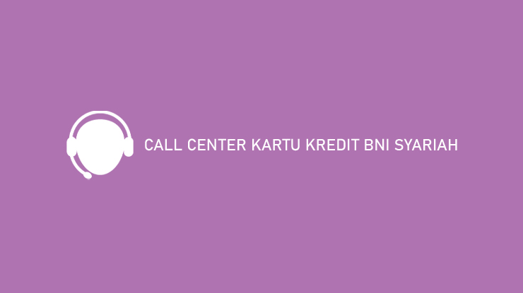 Call Center Kartu Kredit Bni Syariah