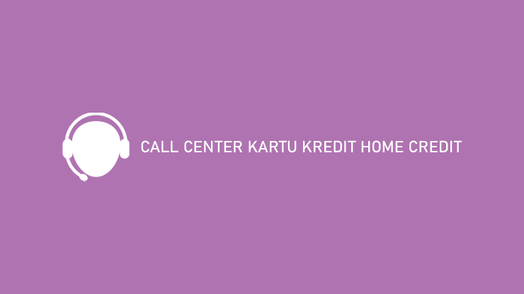Call Center Kartu Kredit Home Credit