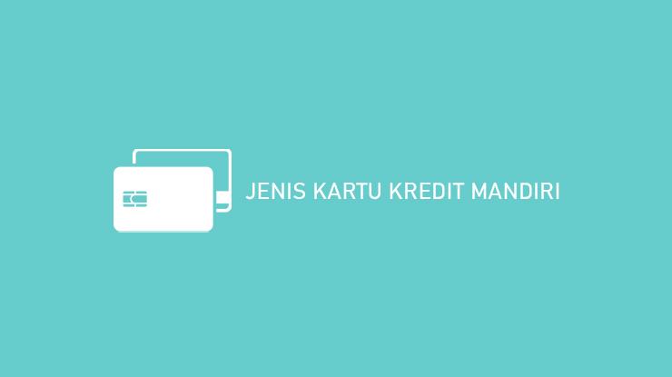 Jenis Kartu Kredit Mandiri