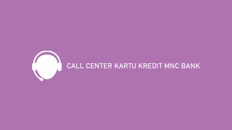 Call Center Kartu Kredit Mnc Bank