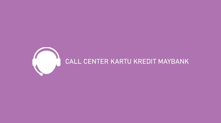 Call Center Kartu Kredit Maybank