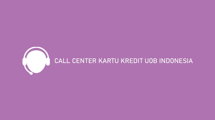 Call Center Kartu Kredit UOB Indonesia