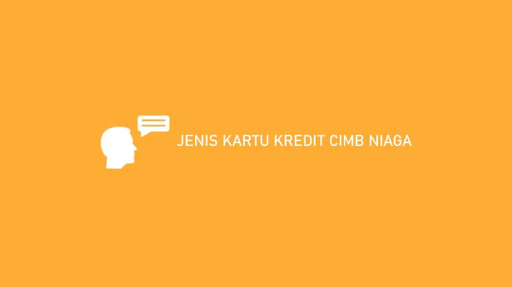 Jenis Kartu Kredit Cimb Niaga