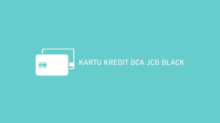 Kartu Kredit Bca Jcb Black