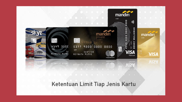 Ketentuan Limit Kartu Kredit Mandiri