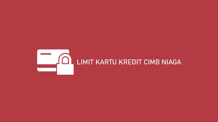 Limit Kartu Kredit CIMB Niaga