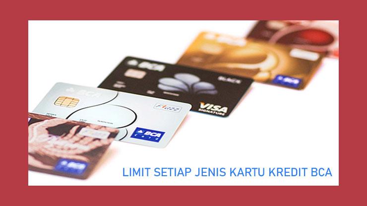 Limit Setiap Jenis Kartu Bca