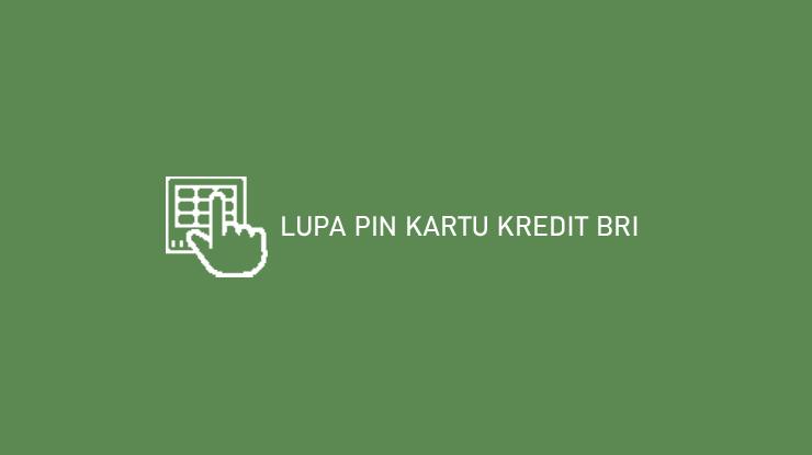 Lupa PIN Kartu Kredit BRI