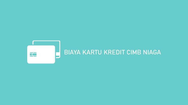 Biaya Kartu Kredit Cimb Niaga