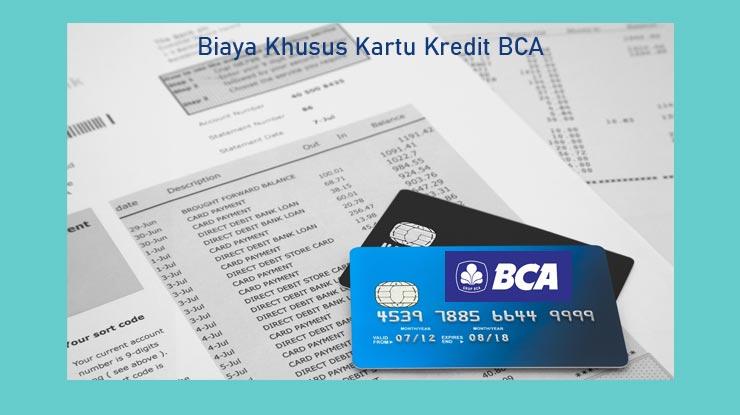 Biaya Khusus Kartu Kredit Bca
