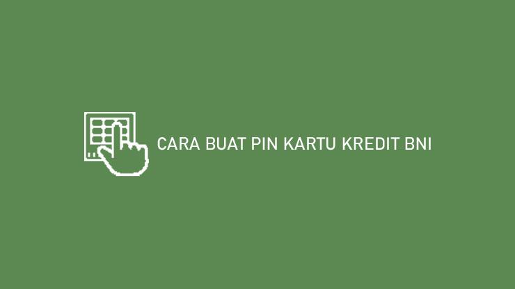 Cara Buat Pin Kartu Kredit Bni