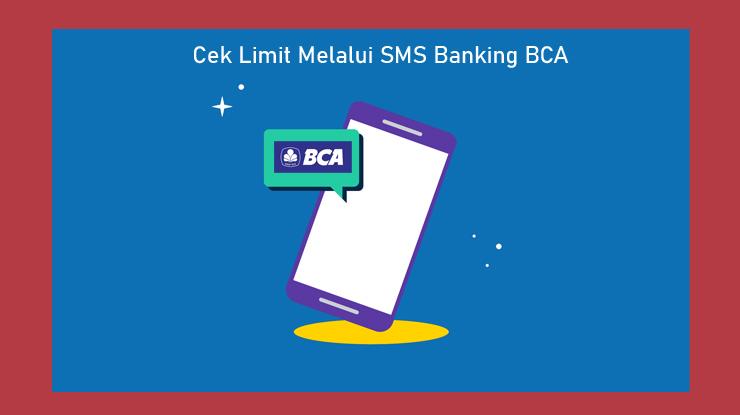 Cara Cek Limit Melalui Sms Banking Bca