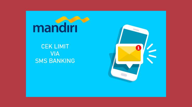 Cara Mengecek Limit Via SMS Banking Mandiri