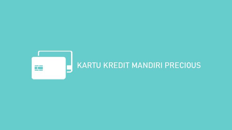 Kartu Kredit Mandiri Precious