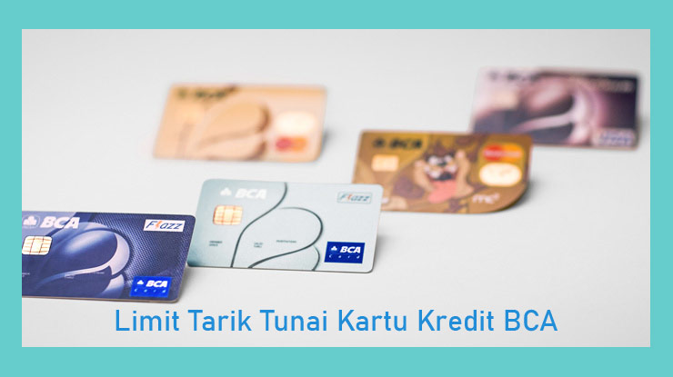 Limit Tarik Tunai Kartu Kredit BCA