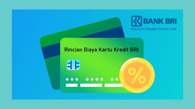 Rincian Biaya Kartu Kredit Bri