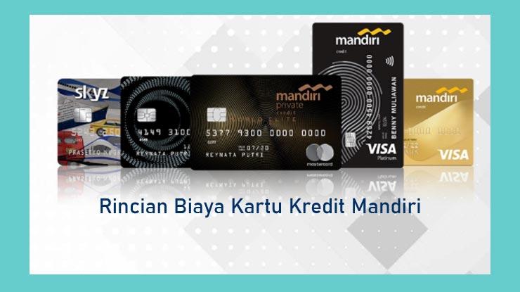 Rincian Biaya Kartu Kredit Mandiri
