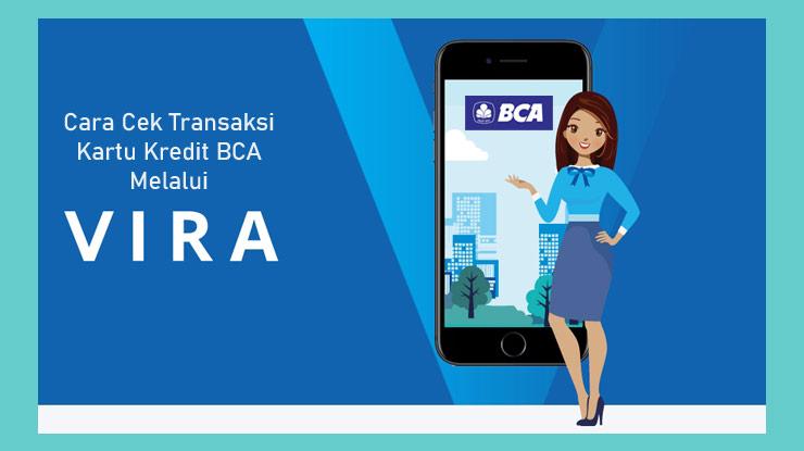 Cara Cek Transaksi Kartu Kredit Bca Melalui Vira