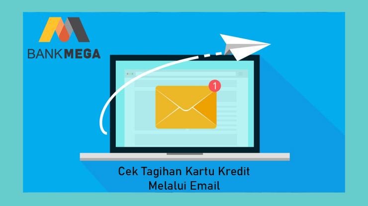 Cek Tagihan Mega Melalui Email