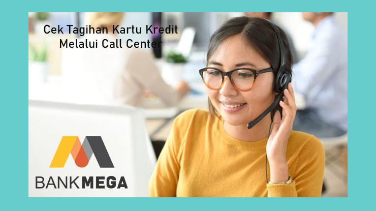 Cek Tagihan Melalui Call Center Mega