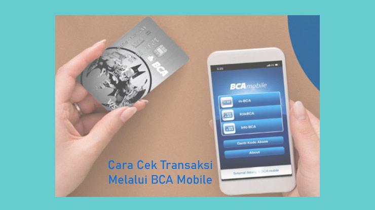Cek Transaksi Melalui Bca Mobile