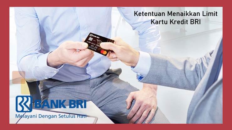 Ketentuan Menaikkan Limit Kartu Kredit Bri