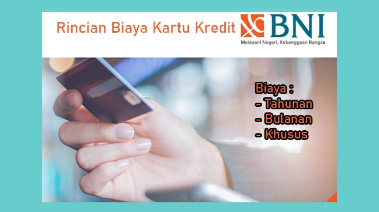Rincian Biaya Kartu Kredit BNI