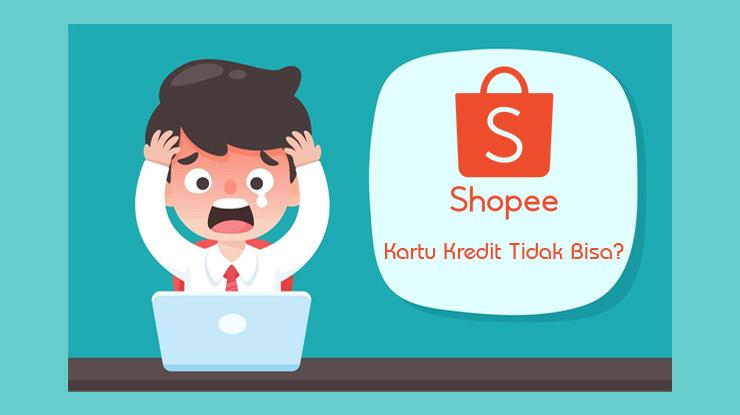 Alasan Kartu Kredit Tidak Bisa Dipakai Checkout Di Shopee
