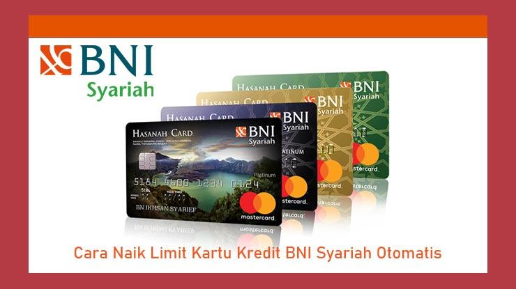 Cara Naik Limit Kartu Kredit Bni Syariah Otomatis