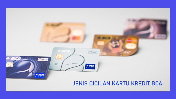 Jenis Cicilan Kartu Kredit Bca