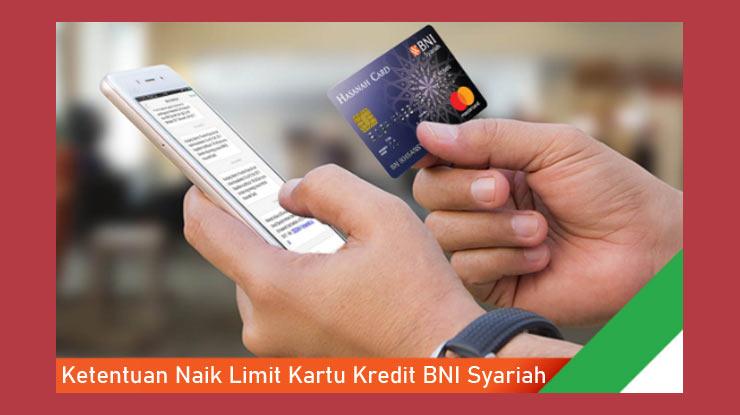 Ketentuan Kenaikan Limit Kk Bank Negara Indonesia Syariah
