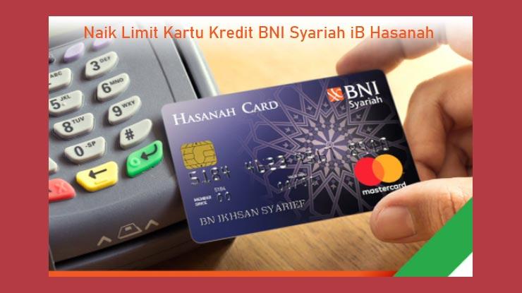 Naik Limit Kartu Kredit Bni Syariah Ib Hasanah
