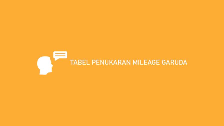 Tabel Penukaran Mileage Garuda