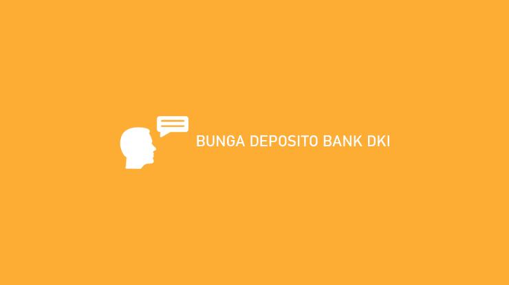Bunga Deposito Bank Dki