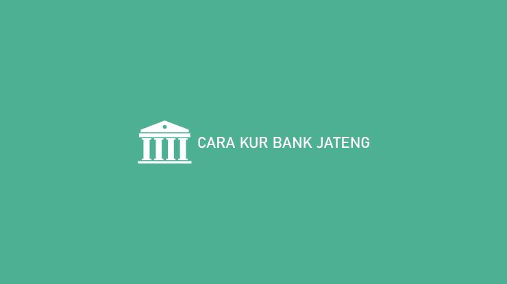 Cara KUR Bank Jateng
