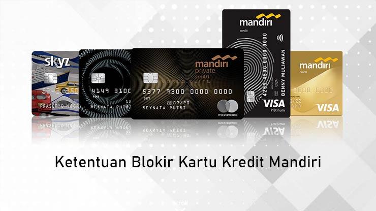 Ketentuan Blokir Kartu Kredit Mandiri