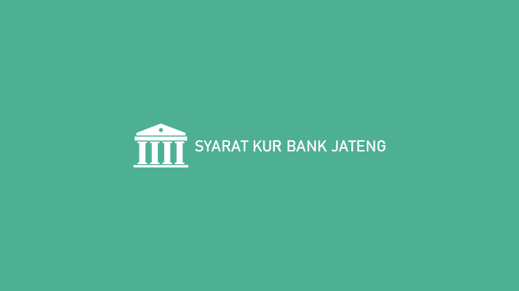 Syarat Kur Bank Jateng