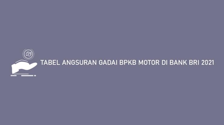 Tabel Angsuran Gadai Bpkb Motor Di Bank Bri 2021