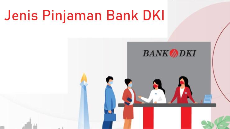 Jenis Pinjaman Bank Dki