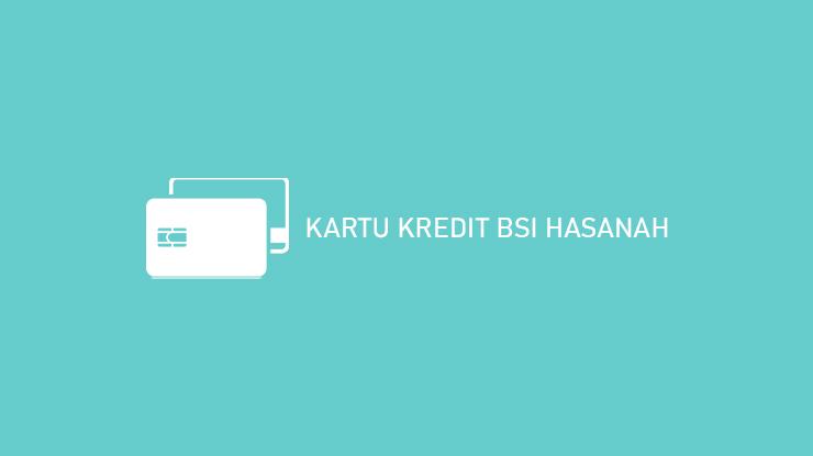 Kartu Kredit BSI Hasanah
