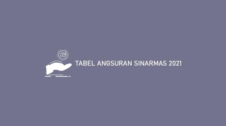 6 Tabel Angsuran Sinarmas 2021 : Mikro, KUR, KTA & KMU ...