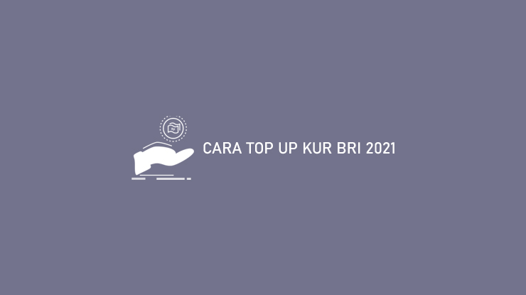 Cara Top Up Kur Bri 2021