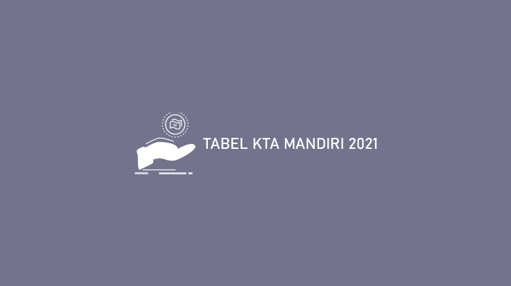Tabel Kta Mandiri 2021