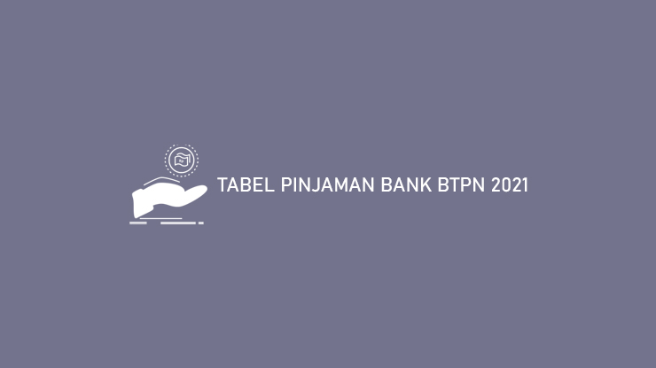 Tabel Pinjaman Bank Btpn 2021