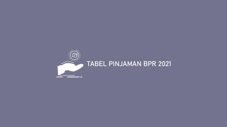 Tabel Pinjaman Bpr 2021