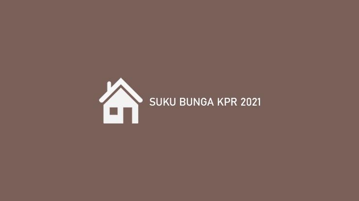 Suku Bunga KPR 2021