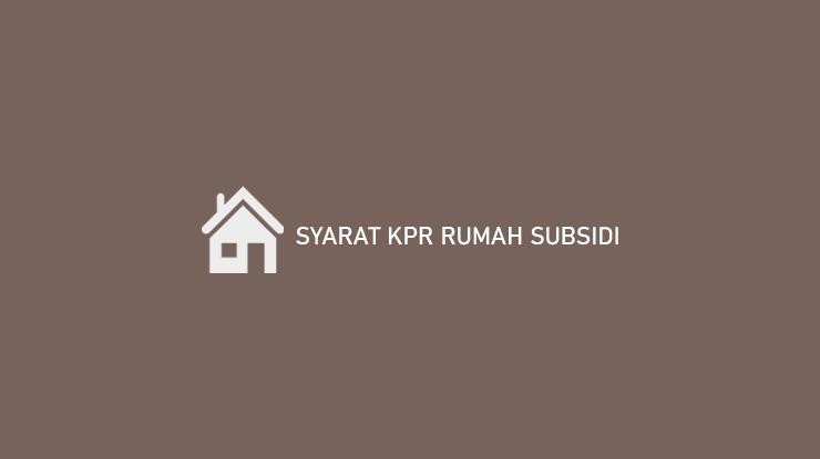 Syarat Kpr Rumah Subsidi 1
