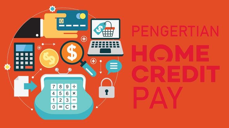 Pengertian Home Credit Pay
